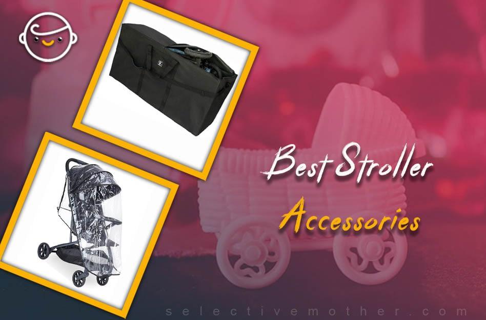 Best Stroller Accessories