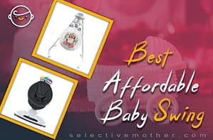 Best Affordable Baby Swing