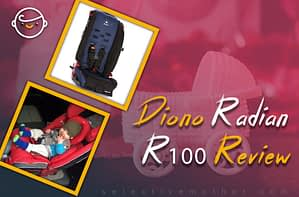 Diono Radian R100 Review
