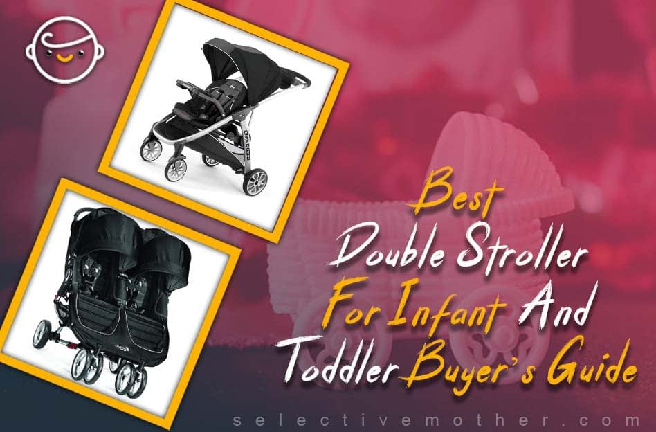 Best Double Stroller For Infant And Toddler, Buyer's Guide