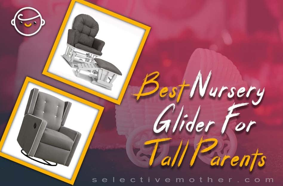 Best Nursery Glider For Tall Parents