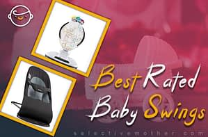 Best Rated Baby Swings