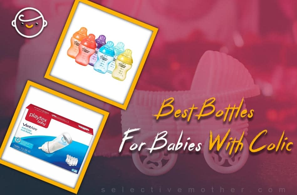 Best Bottles For Babies With Colic