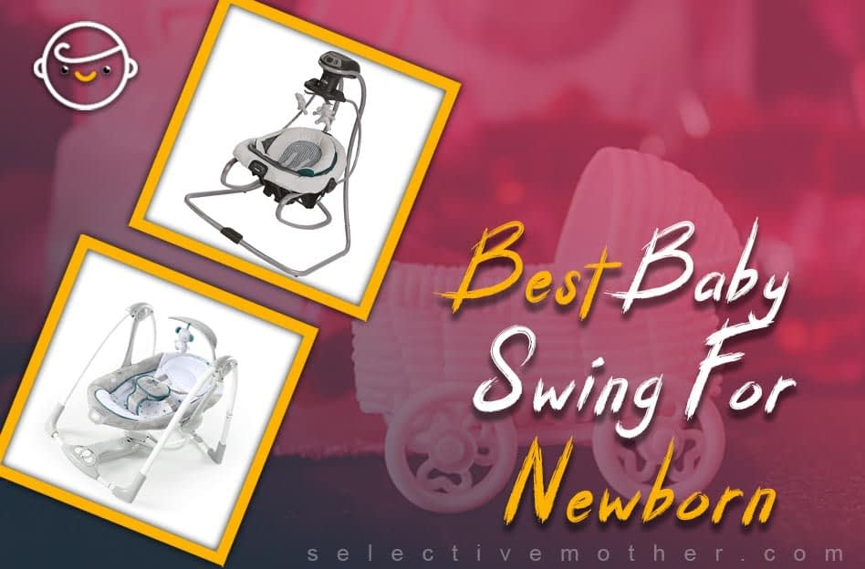 Best Baby Swing For Newborn