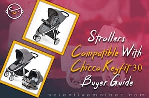 Strollers Compatible With Chicco Keyfit 30, Buyer Guide