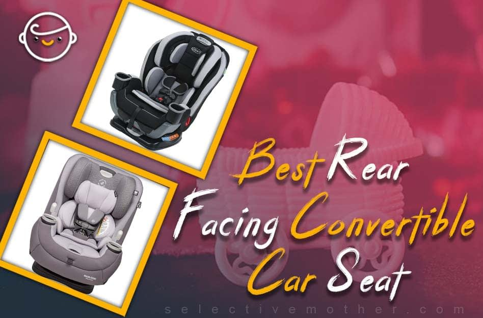 Best rear facing convertible car seat